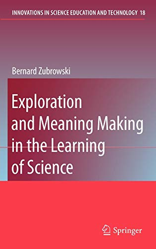9789048124954: Exploration and Meaning Making in the Learning of Science (Innovations in Science Education and Technology)