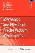 9789048125456: Mechanics and Physics of Precise Vacuum Mechanisms