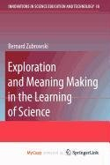 9789048125487: Exploration and Meaning Making in the Learning of Science