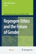 9789048125791: Reprogen-Ethics and the Future of Gender