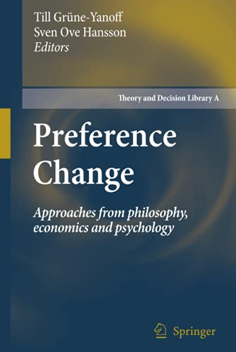 9789048125920: Preference Change: Approaches from philosophy, economics and psychology (Theory and Decision Library A:)
