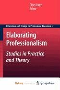 9789048126064: Elaborating Professionalism: Studies in Practice and Theory
