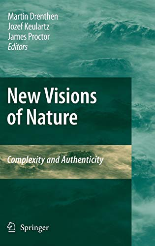 New Visions of Nature: Complexity and Authenticity: Editor-Martin A. M.