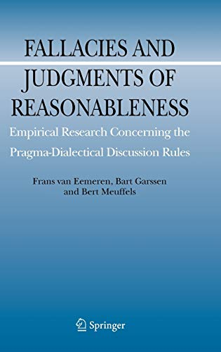 Fallacies and Judgments of Reasonableness: Empirical Research Concerning the Pragma-Dialectical ...