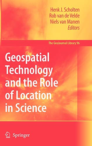Geospatial Technology and the Role of Location in Science: Henk J. Scholten