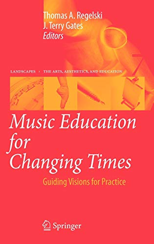 9789048126996: Music Education for Changing Times: Guiding Visions for Practice (Landscapes: the Arts, Aesthetics, and Education)