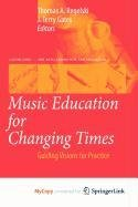 9789048127016: Music Education for Changing Times