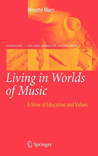 9789048127054: Living in Worlds of Music: A View of Education and Values (Landscapes: the Arts, Aesthetics, and Education)