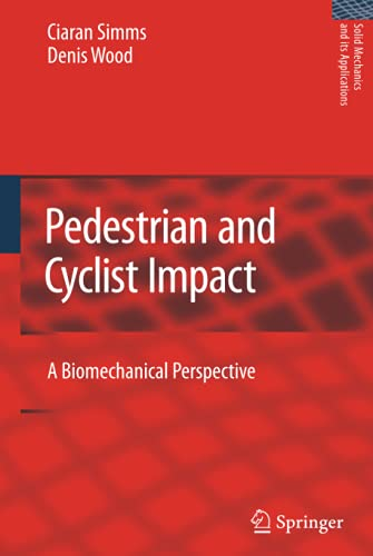 9789048127429: Pedestrian and Cyclist Impact: A Biomechanical Perspective (Solid Mechanics and Its Applications)