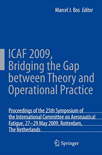 ICAF 2009, Bridging the Gap Between Theory and Operational Practice: Proceedings of the 25th ...