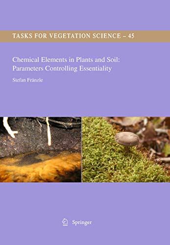 Chemical Elements in Plants and Soil: Parameters Controlling Essentiality (Tasks for Vegetation ...