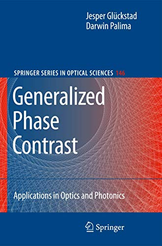 Generalized Phase Contrast:: Applications in Optics and Photonics (Springer Series in Optical ...
