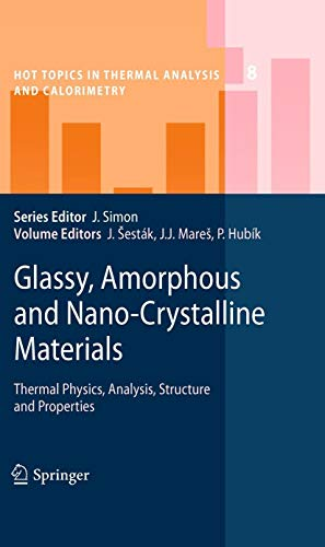 Glassy , Amorphous and Nano-Crystalline Materials: Thermal Physics, Analysis, Structure and ...