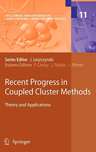 Recent Progress in Coupled Cluster Methods: Theory and Applications (Challenges and Advances in ...
