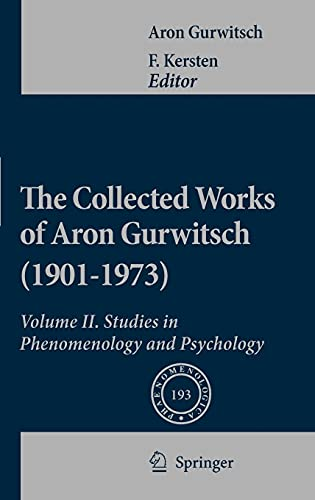 The Collected Works of Aron Gurwitsch (1901-1973): Studies in Phenomenology and Psychology Volume ...