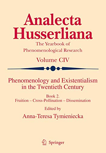 9789048129782: Phenomenology and Existentialism in the Twentieth Century: Book II. Fruition - Cross-Pollination - Dissemination (Analecta Husserliana)