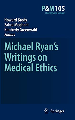 Michael Ryan's Writings on Medical Ethics: Howard Brody