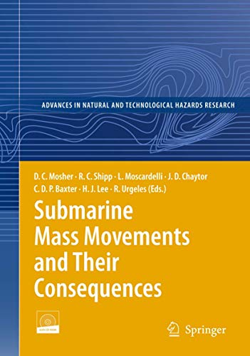 Submarine Mass Movements and Their Consequences: 4th International Symposium (Advances in Natural and Technological Hazards Research) (9048130700) by Chris Baxter; Craig Shipp; D.C. Mosher; Homa Lee; Jason Chaytor; Lorena Moscardelli; Roger Urgeles