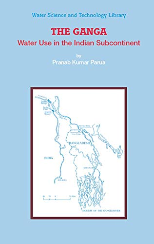 9789048131020: The Ganga: Water Use in the Indian Subcontinent (Water Science and Technology Library)