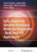 9789048131334: Early, Rapid and Sensitive Veterinary Molecular Diagnostics - Real Time PCR Applications