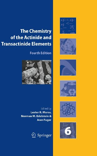 The Chemistry of the Actinide and Transactinide: Editor-Norman M. Edelstein;