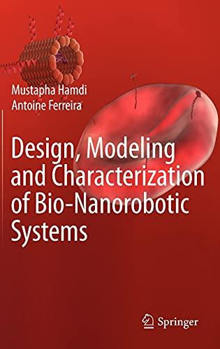 Design, Modeling and Characterization of Bio-Nanorobotic Systems: Mustapha Hamdi