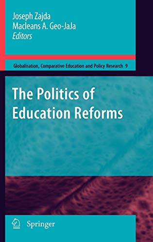9789048132171: The Politics of Education Reforms (Globalisation, Comparative Education and Policy Research)