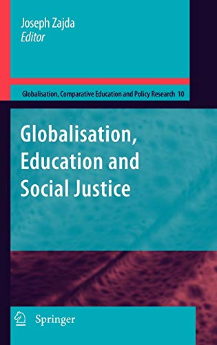 9789048132201: Globalization, Education and Social Justice (Globalisation, Comparative Education and Policy Research)
