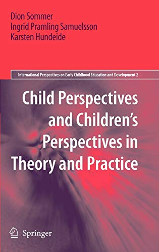Child Perspectives and Children S Perspectives in Theory and Practice: Dion Sommer