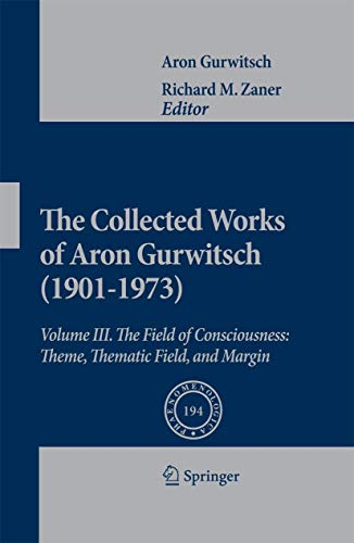 The Collected Works of Aron Gurwitsch (1901-1973). Volume III: Aron Gurwitsch