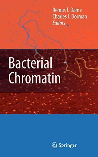 Bacterial Chromatin: Remus T. Dame