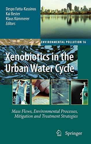 Xenobiotics in the Urban Water Cycle: Despo Fatta-Kassinos