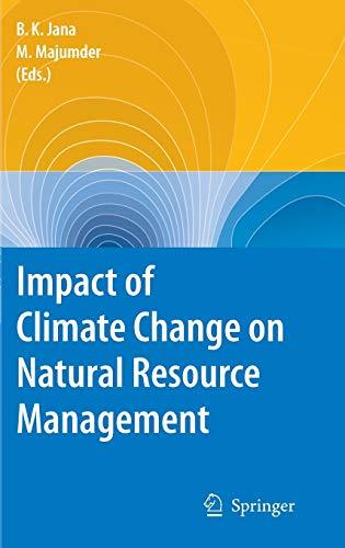 Impact of Climate Change on Natural Resource: Editor-Bipal K. Jana;