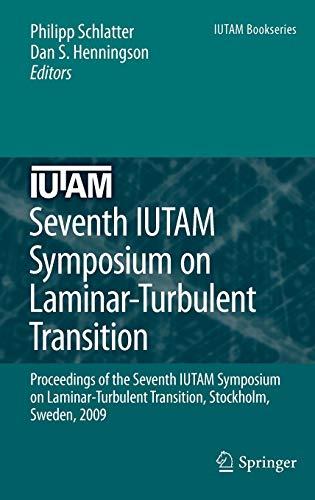 9789048137220: Seventh IUTAM Symposium on Laminar-Turbulent Transition: Proceedings of the Seventh IUTAM Symposium on Laminar-Turbulent Transition, Stockholm, Sweden, 2009 (IUTAM Bookseries)