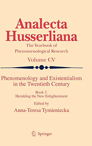 Phenomenology and Existentialism in the Twenthieth Century: Heralding the New Enlightenment Book ...