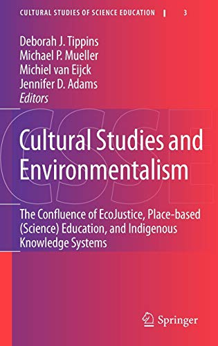 9789048139286: Cultural Studies and Environmentalism: The Confluence of EcoJustice, Place-based (Science) Education, and Indigenous Knowledge Systems (Cultural Studies of Science Education)