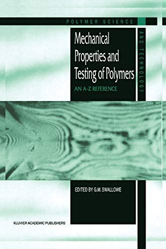 Mechanical Properties and Testing of Polymers : An A-Z Reference - G. M. Swallowe