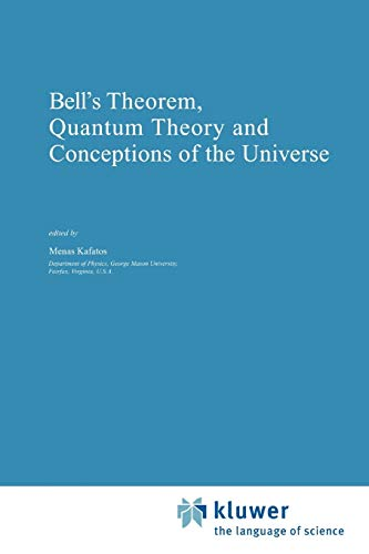 Bell's Theorem, Quantum Theory and Conceptions of the Universe (Fundamental Theories of Physics)