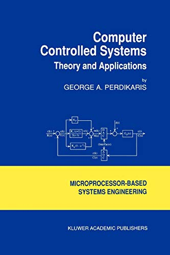 Computer Controlled Systems: Theory and Applications (Intelligent Systems, Control and Automation: ...