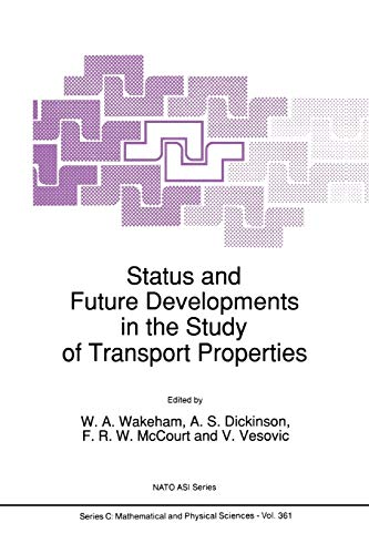9789048141258: Status and Future Developments in the Study of Transport Properties (Nato Science Series C:)