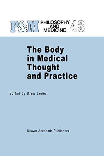 9789048141401: The Body in Medical Thought and Practice (Philosophy and Medicine) (Volume 43)