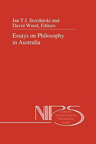 Essays on Philosophy in Australia Nijhoff International Philosophy Series