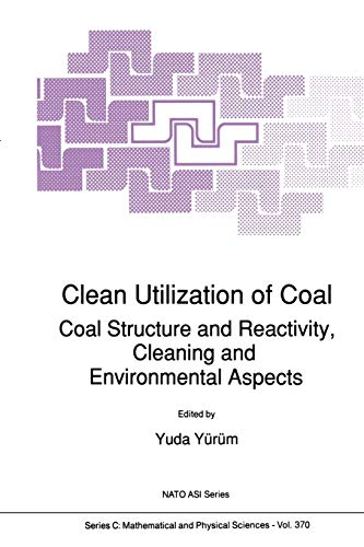 9789048141586: Clean Utilization of Coal: Coal Structure and Reactivity, Cleaning and Environmental Aspects (Nato Science Series C:)