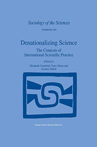 9789048141746: Denationalizing Science: The Contexts of International Scientific Practice (Sociology of the Sciences Yearbook)