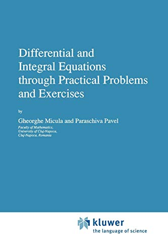 Differential and Integral Equations Through Practical Problems and Exercises: G. Micula
