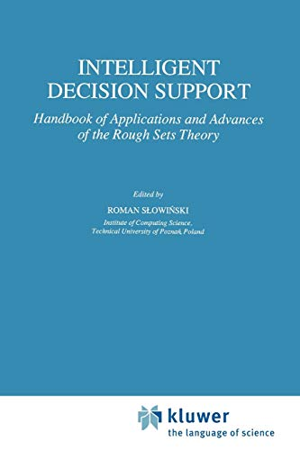9789048141944: Intelligent Decision Support: Handbook of Applications and Advances of the Rough Sets Theory (Theory and Decision Library D:)