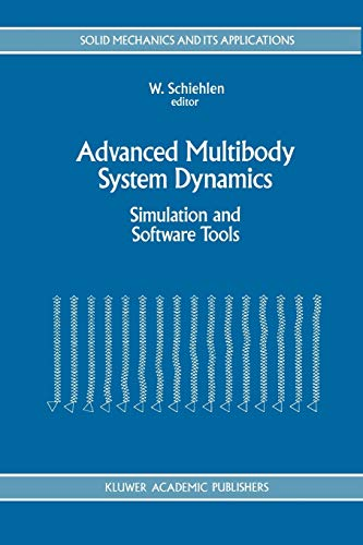 9789048142538: Advanced Multibody System Dynamics: Simulation and Software Tools (Solid Mechanics and Its Applications)