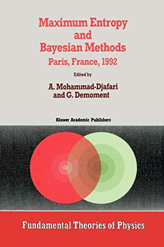 9789048142729: Maximum Entropy and Bayesian Methods (Fundamental Theories of Physics)