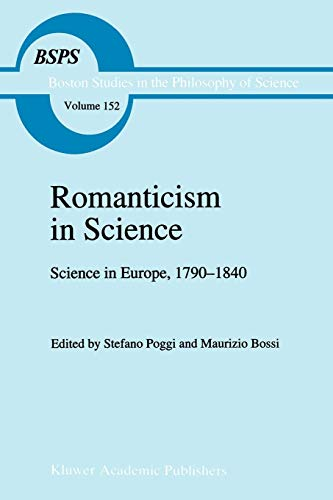 9789048142842: Romanticism in Science: Science in Europe, 1790–1840 (Boston Studies in the Philosophy and History of Science)