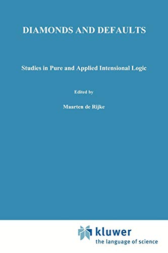 Diamonds and Defaults Studies in Pure and Applied Intensional Logic Synthese Library Volume 229